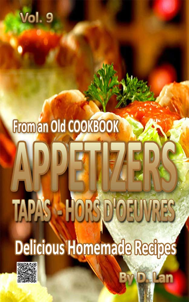 From an old Cookbook APPETIZERS  TAPAS HORS D'OEUVRES